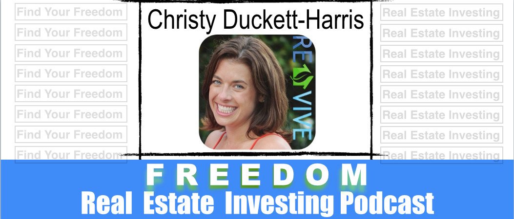 Making Money With Real Estate Investor Christy Duckett-Harris | Podcast 024