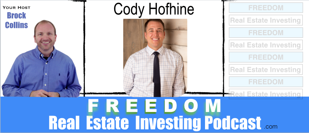 $100K Flipping Houses in 90 Days with Cody Hofhine   |  Podcast 034