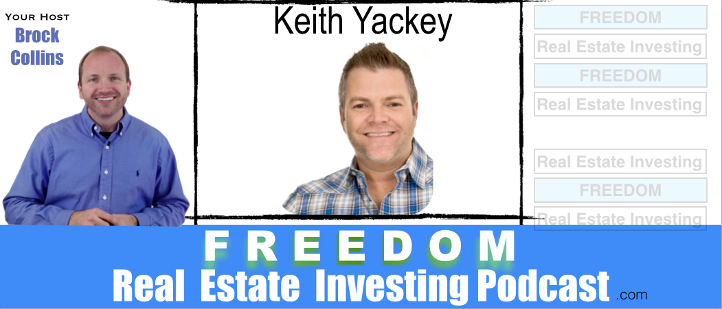 Flipping 600 Houses with Real Estate Expert Keith Yackey | Podcast 037