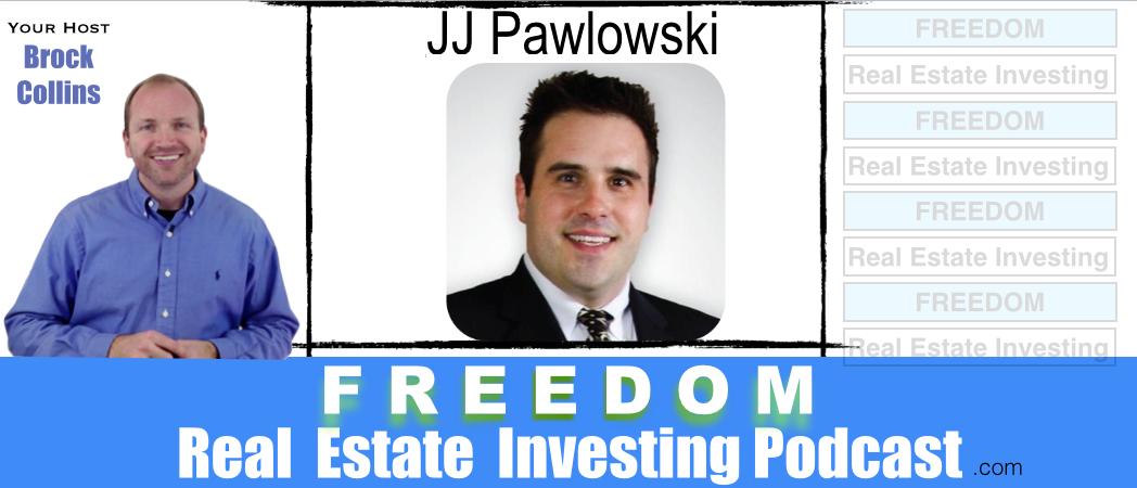 Smart Real Estate Investing Strategies with JJ Pawlowski | Podcast 048