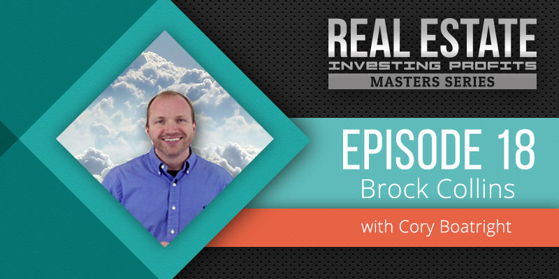 Cory Boatright and Brock Collins Real Estate Investing Podcast