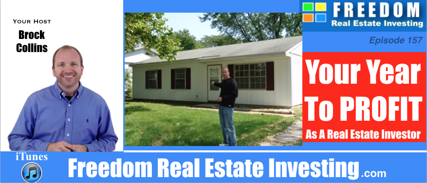 How To Profit As a Real Estate Investor in 2017   Podcast 157