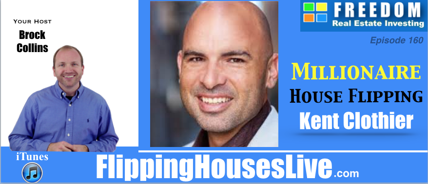 How Kent Clothier Has Made Millions as a Real Estate Investor   Episode 160